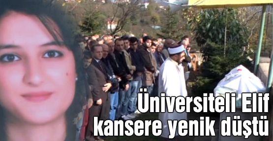 Üniversiteli Elif kansere yenildi!