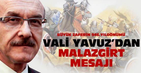 Vali Yavuz'dan Malazgirt mesajı