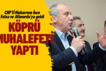 CHP'li Muharrem İnce'den Ordu adaylarına destek