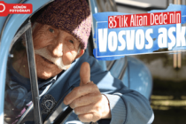 85'lik Altan Dede'nin Vosvos aşkı