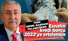 Esnafın kredi borcu 2022'ye ertelensin