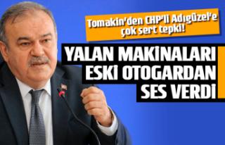 Başkan Tomakin'den CHP'lilere sert tepki