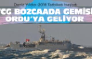 TCG Bozcaada Gemisi Ordu'ya geliyor