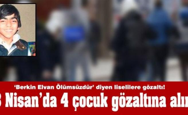 23 Nisan'da 4 çocuk gözaltına alındı