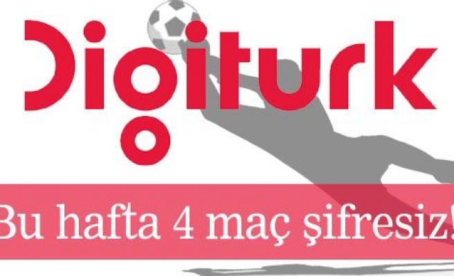 Dijitürk'te bu hafta 4 maç şifresiz
