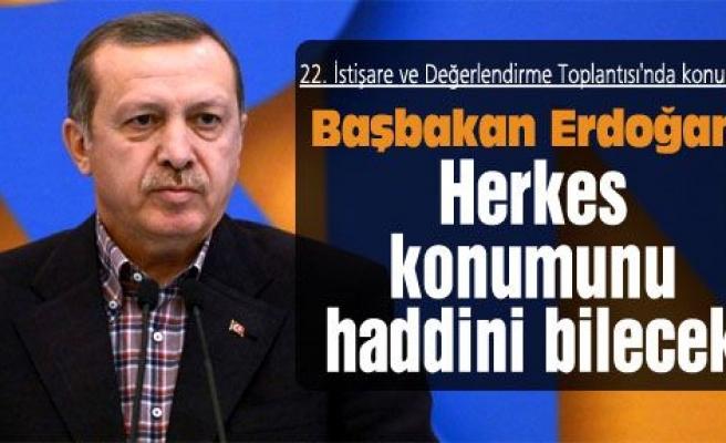 """Erdoğan: """"Herkes konumunu haddini bilecek"""""""