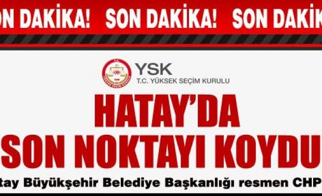 YSK, Hatay kararını verdi!