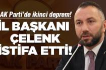 AK Parti'de Başkan Çelenk istifa etti!