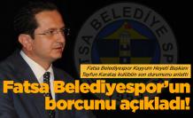 Fatsa Belediyespor'un borcunu açıkladı