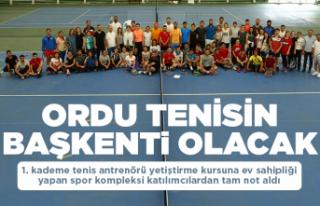 Ordu tenisin başkenti olacak