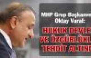 """MHP'li Oktay Vural: """"Hukuk devleti ve özgürlükler..."""