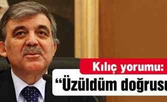 Cumhurbaşkanı Gül'den ilk Kılıç yorumu