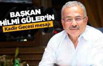 Başkanı Güler'den Kadir Gecesi mesajı