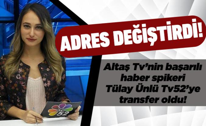 Tülay Ünlü Tv52'ye transfer oldu