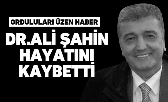 Dr.Ali Şahin hayatını kaybetti