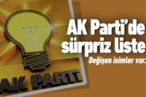 AK Parti'de sürpriz liste!