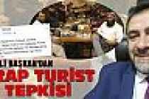 MHP'li başkandan Arap turist tepkisi