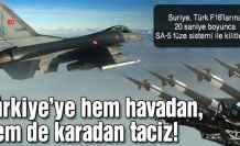 Suriye, hem havadan hem karadan taciz etti!