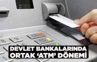 Devlet bankalarında ortak 'ATM' dönemi...