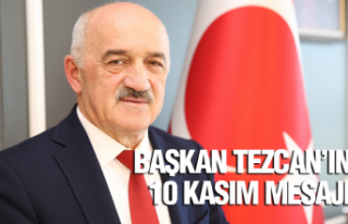Başkan Tezcan'ın 10 Kasım mesajı