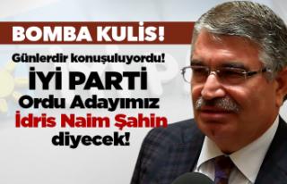 İyi Parti İdris Naim Şahin diyecek!