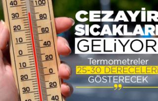 Çarşamba'dan itibaren Cezayir sıcakları geliyor!