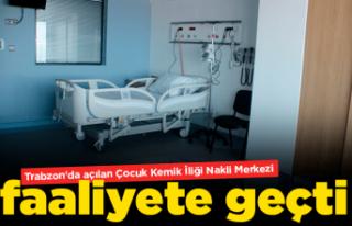 Trabzon'da Çocuk Kemik İliği Nakli Merkezi...