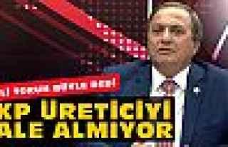 AKP üreticiyi kale almıyor