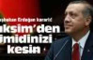 """Başbakan Erdoğan: """"Taksim'den ümidinizi kesin"""""""