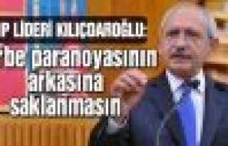 """Kılıçdaroğlu: """"Darbe paranoyasının arkasına..."""