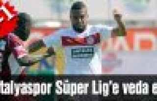 M.P. Antalyaspor, Süper Lig'e veda etti!
