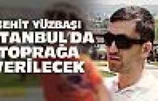 Ordulu şehit İstanbul'da toprağa verilecek