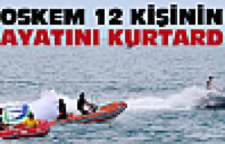 OSKEM 12 kişinin hayatını kurtardı!
