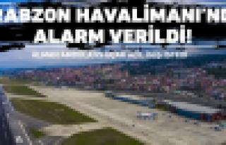 Trabzon Havalimanı'nda alarm verildi
