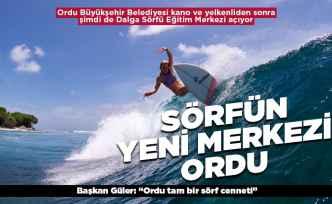 Karadeniz'in yeni sörf cenneti Ordu olacak