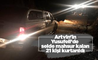 Artvin'de mahsur kalan 21 kişi kurtarıldı