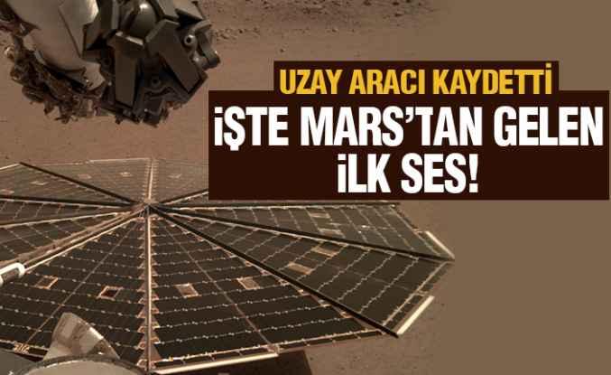 İşte Mars'tan gelen ilk sesler!