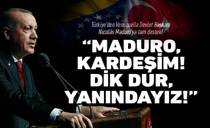 Türkiye'den Maduro'ya tam destek!
