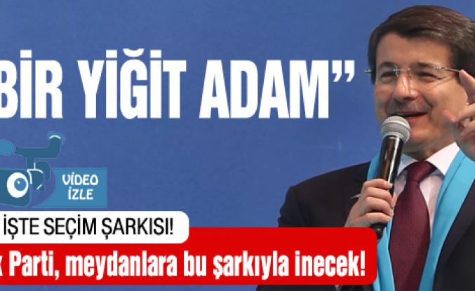 İşte Ak Parti'nin yeni seçim şarkısı!