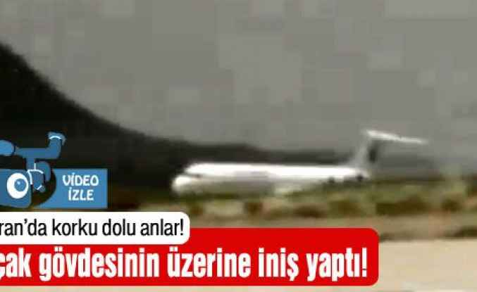 Uçak gövdesinin üzerine indi!