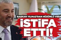 Başkan Enver Yılmaz istifasını açıkladı