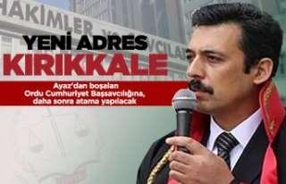 Ayaz, Kırıkkale'ye atandı