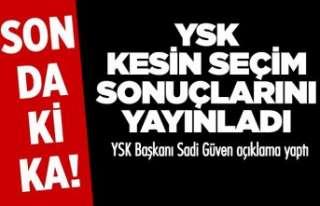 YSK kesin seçim sonuçlarını açıkladı!