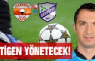 Adana maçını Bitigen yönetecek!