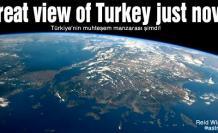 İşte uzaydan Türkiye'nin muhteşem manzarası!
