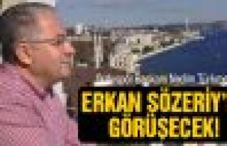 Başkan Türkmen, Erkan Sözeri'yle görüşecek!