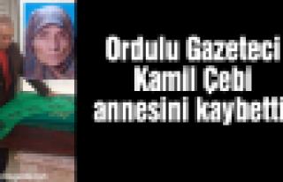 Gazeteci Kamil Çebi'nin acı günü!
