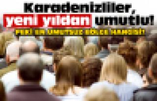 Karadenizliler 2015'ten umutlu!