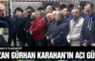 Ozan Gürhan Karahan'ın acı günü!