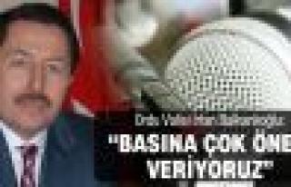 """Vali Balkanlıoğlu: """"Basına çok önem veriyoruz"""""""
